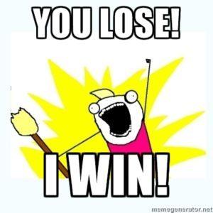 you-lose-i-win